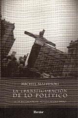 La Transfiguración de lo político - Michel Mafessoli - Herder México