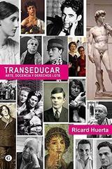 Transeducar: arte, docencia y derechos LGTB - Ricard Huerta - Egales