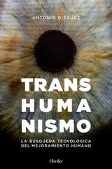Transhumanismo - Antonio Diéguez - Herder