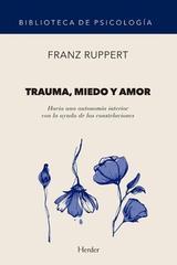 Trauma, miedo y amor - Franz Ruppert - Herder