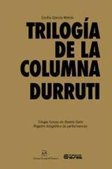 Trilogía de la columna Durruti - Emilio García Wehbi - A/E