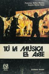Tú, la música, el arte - Francisco Núñez Montes, Susana Herner Reiss -  AA.VV. - Otras editoriales