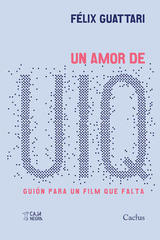 Un amor de UIQ - Félix Guattari - Cactus