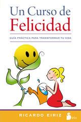 Un curso de felicidad - Ricardo Eiriz - Sirio