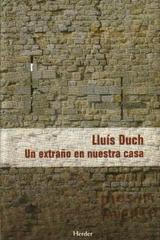 Un extraño en nuestra casa - Lluís Duch - Herder