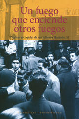 Un fuego que enciende otros fuegos - Alberto Hurtado Cruchaga - Ibero