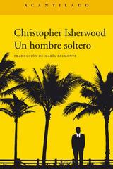 Un hombre soltero - Christopher Isherwood - Acantilado