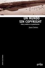 Un mundo sin copyright - Joost  Smiers - Editorial Gedisa