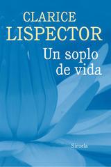 Un soplo de vida - Clarice Lispector - Siruela