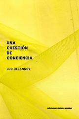 Una cuestión de conciencia - Luc Delannoy - Ediciones Metales pesados