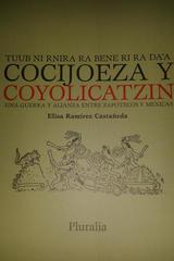 Una guerra y alianza entre zapotecos y mexicas / Cocijoeza y Coyolicatzin - Elisa Ramírez Castañeda - Pluralia