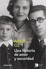 Una historia de amor y oscuridad - Amos Oz - Siruela