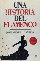 Una historia del flamenco - José Manuel Gamboa -  AA.VV. - Otras editoriales