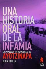 Una historia oral de la infamia - John Gibler - Tinta Limón