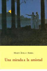 Una mirada a la amistad - Martí Ávila i Serra - Olañeta
