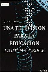 Una televisión para la educación - Agustín García Matilla - Editorial Gedisa