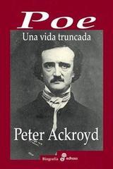 Poe: una vida truncada - Peter Ackroyd - Edhasa