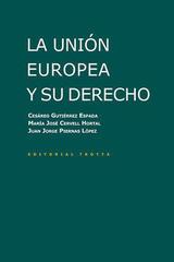 La Unión Europea y su Derecho -  AA.VV. - Trotta