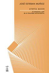Utopía Queer - José Esteban Muñoz - Caja Negra Editora