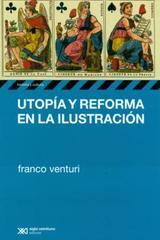 Utopía y reforma en la Ilustración - Franco Venturi - Siglo XXI Editores