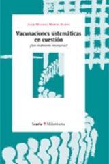 Vacunaciones sistemáticas en cuestión  - Juan Manuel Marín Olmos - Icaria