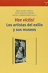 Vae victis! Los artistas del exilio y sus museos - Jesús Pedro Lorente - Trea