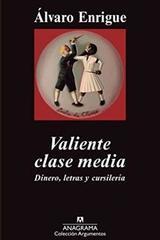 Valiente clase media - Álvaro Enrigue - Anagrama