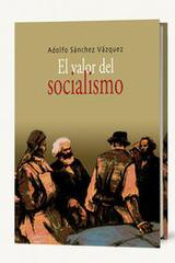 El valor del socialismo - Adolfo Sánchez Vázquez - Itaca