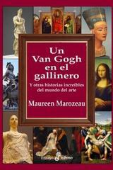 Un Van Gogh en el gallinero - Maureen Marozeau - Edhasa
