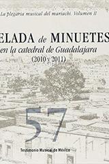 Velada de Minuetes en la catedral de Guadalajara 2010 y 2011 - Jesús Jaúregui - Inah