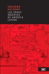 Las venas abiertas de América Latina - Eduardo Galeano - Siglo XXI Editores