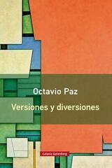 Versiones y diversiones - Octavio Paz - Galaxia Gutenberg