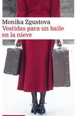 Vestidas para un baile en la nieve - Monika Zgustova - Galaxia Gutenberg