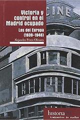 Victoria y control en el Madrid ocupado - Alejandro Pérez Olivares - Traficantes de sueños