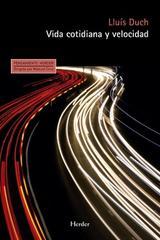 Vida cotidiana y velocidad - Lluís Duch - Herder