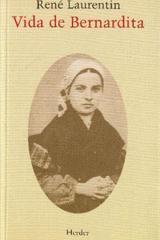 Vida de Bernardita - René Laurentin - Herder