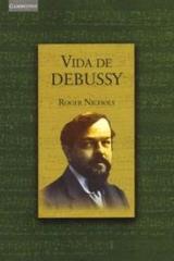 Vida de Debussy - Roger Nichols - Akal