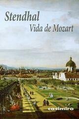 Vida de Mozart -  Stendhal  - Casimiro