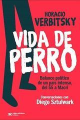 Vida de perro - Horacio Verbitsky - Siglo XXI Editores