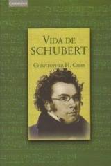 Vida de Schubert - Christopher H. Gibbs - Akal