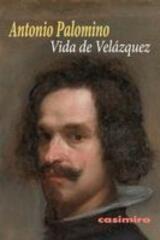 Vida de Velázquez - Antonio Palomino - Casimiro