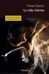 La vida intensa - Tristan Garcia - Herder
