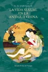 Vida sexual en la antigua China - Robert H. van Gulik - Siruela
