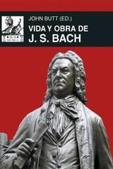 Vida y obra de J. S. Bach - John Butt - Akal