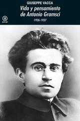 Vida y pensamiento de Antonio Gramsci - Giuseppe Vacca - Akal