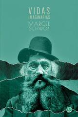Vidas imaginarias - Marcel Schwob - Godot