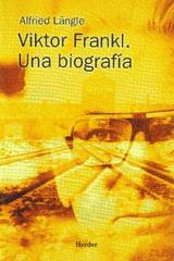 Viktor Frankl: Una biografía - Alfried Längle - Herder