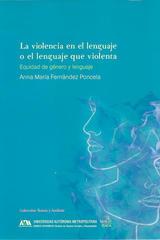 La violencia en el lenguaje o el lenguaje que violenta - Anna M. Fernández Poncela - Itaca