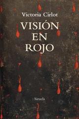 Visión en rojo - Victoria Cirlot - Siruela