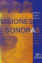 Visiones sonoras - Roberto García Bonilla - Siglo XXI Editores